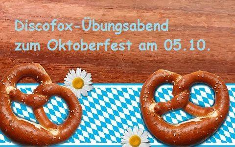Oktoberfest Discofox-Übungsabend am Samstag, 05.10. im Clubhaus