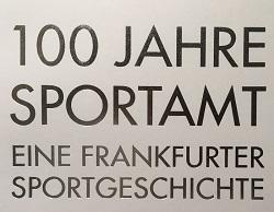 100 Jahre Sportamt der Stadt Frankfurt – Herzlichen Glückwunsch